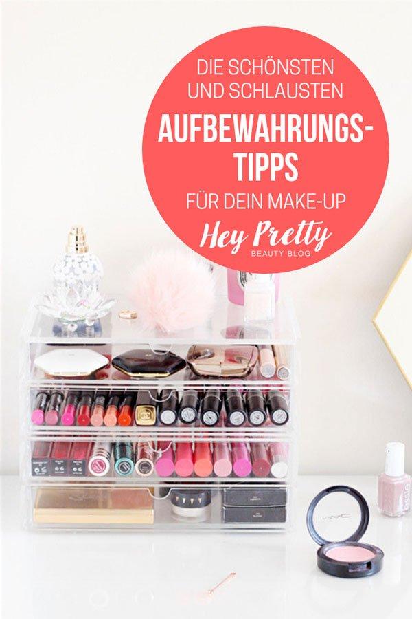 Make-Up Aufbewahrung: Tolle Tipps und DIY Ideen auf Hey Pretty Beauty Blog