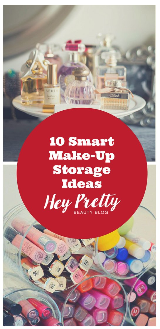 10 Cute Make Up Storage Ideas Sourced on Pinterest: Get your Make-Up organized and prettified!