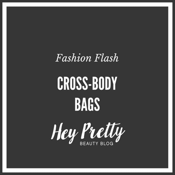 Fashion Flash: Coole Crossbody Bags zum Frühling 2017 (Hey Pretty)