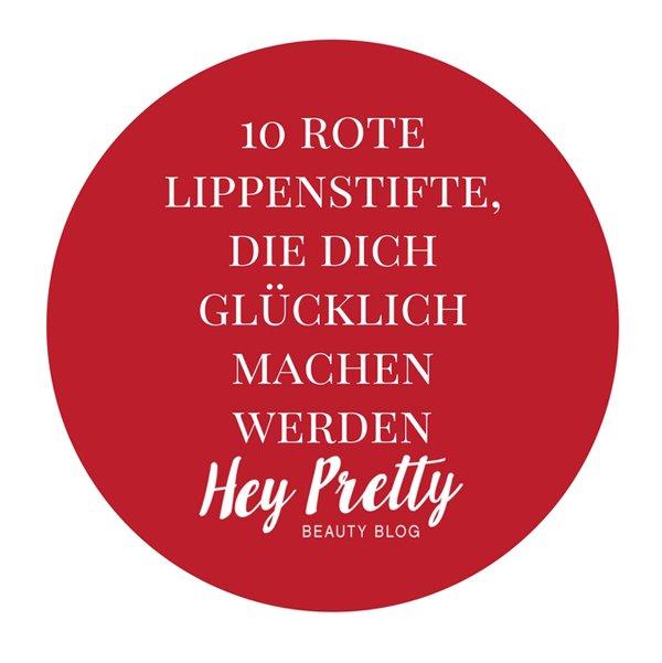 10 rote Lippenstifte, die dich glücklich machen werden – der Hey Pretty Edit