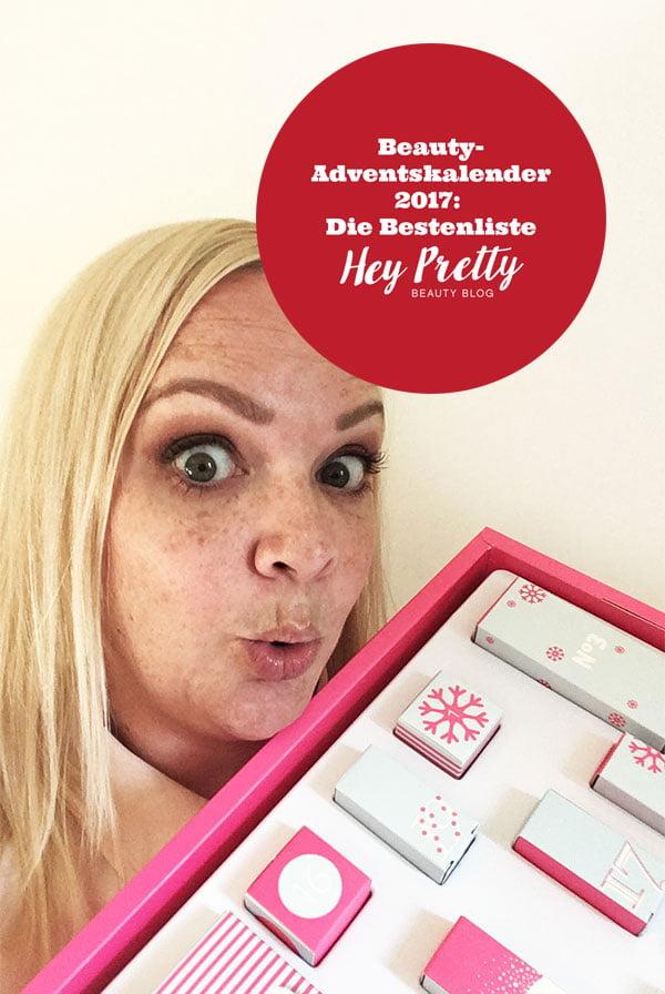 Die besten Beauty Adventskalender 2017: Der grosse Hey Pretty Roundup