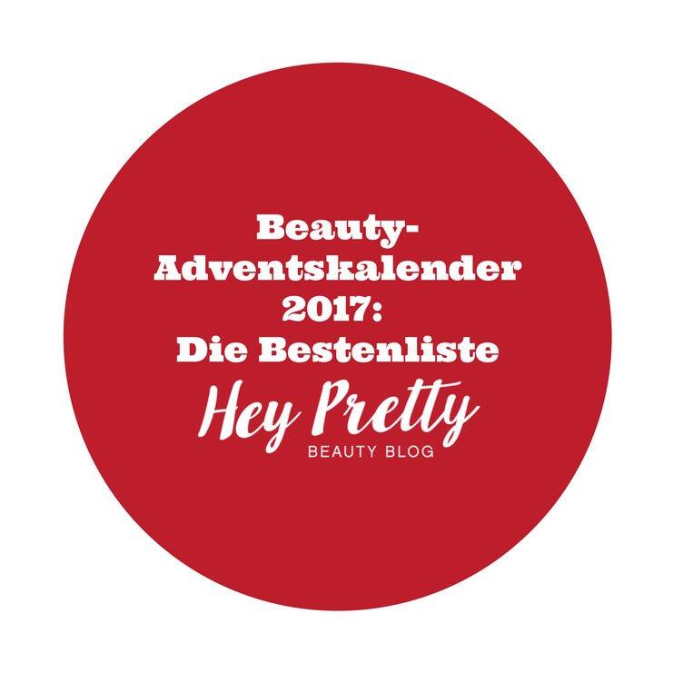 Die besten Beauty-Adventskalender 2017 auf Hey Pretty