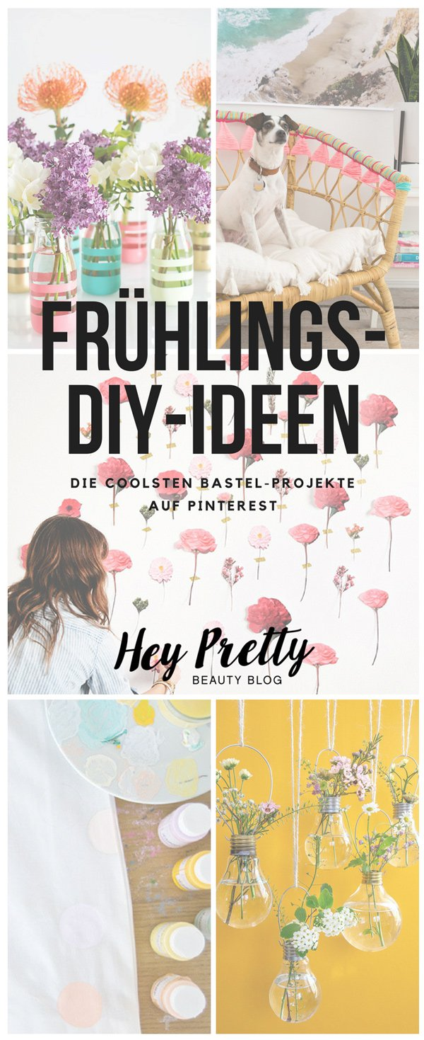 10 schöne DIY-Projekte für mehr Frühlingslaune –der Hey Pretty Roundup mit den besten Pinterest-Inspirationen