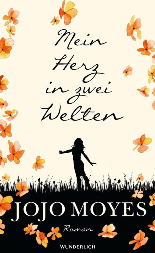 Buchcover Jojo Moyes: Still Me (Mein Herz in zwei Welten), Wunderlich Verlag – Review auf Hey Pretty