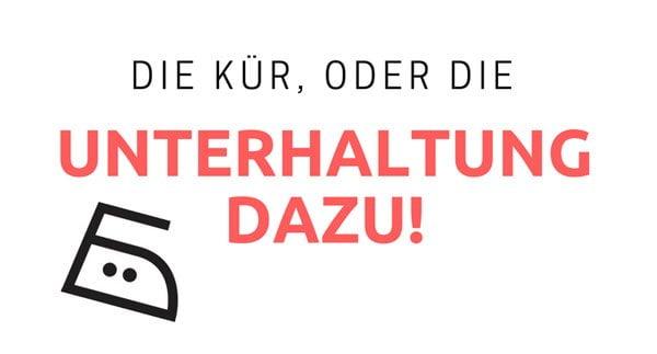 Die Kür, also known as: Die Unterhaltung dazu! (Hey Pretty Bügel-Guide)