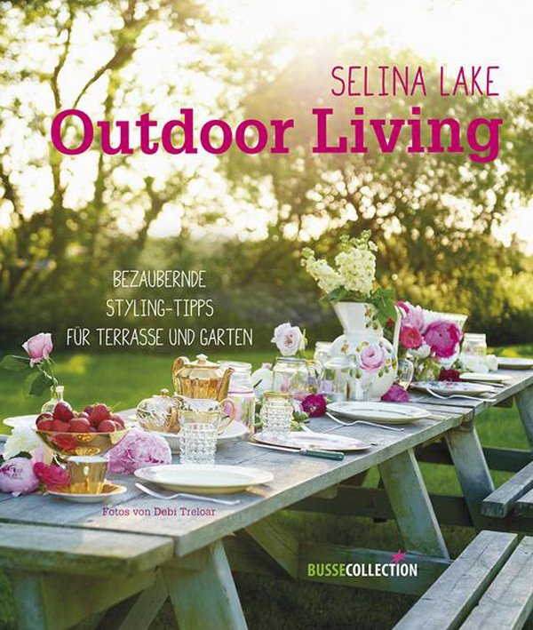 Buchcover Selina Lake: Outdoor Living (Busse Collection Verlag) – Garteninspiration auf Hey Pretty