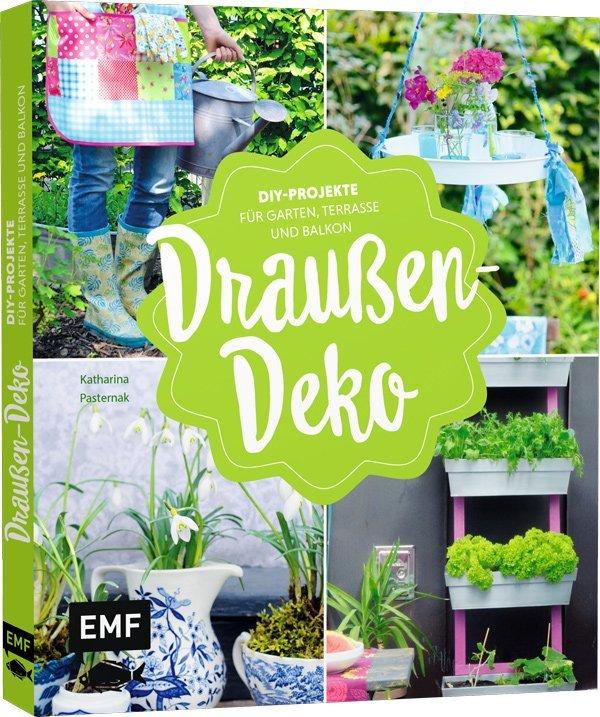 Buchtipp: Draussen Deko von Katharina Pasternak (EMF Verlag 2018), Hey Pretty Tipps für Gartendeko
