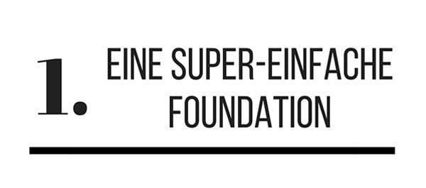 1. Eine super-einfache Foundation (Diese 6 Make-Up Produkte solltest du besitzen auf Hey Pretty)