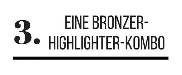3. Eine Bronzer-Highlighter-Kombo (Diese 6 Make-Up Produkte solltest du besitzen auf Hey Pretty)