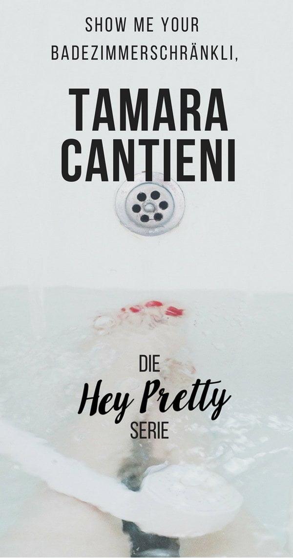 Show Me Your Badezimmerschränkli mit Tamara Cantieni (Die Hey Pretty Hautpflege-Serie): Skincare-Routine der Moderatorin, Schauspielerin und Bloggerin