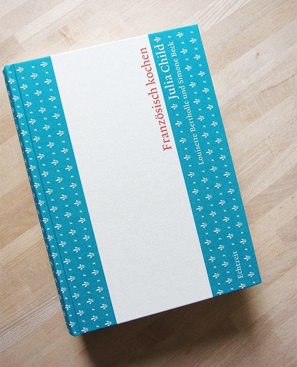 Julia Child: Französisch kochen (Echtzeit Verlag 2018), Buchcover – Kochbuchreview auf Hey Pretty