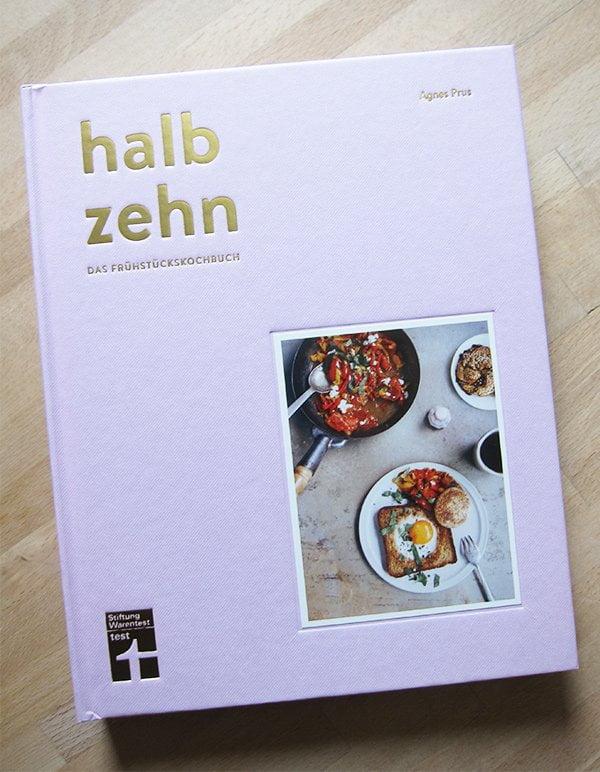 Kochbuch-Liebe Frühling 2018: Agnes Prus: Halb Zehn – das Frühstückskochbuch (Stiftung Warentest Verlag), Cover