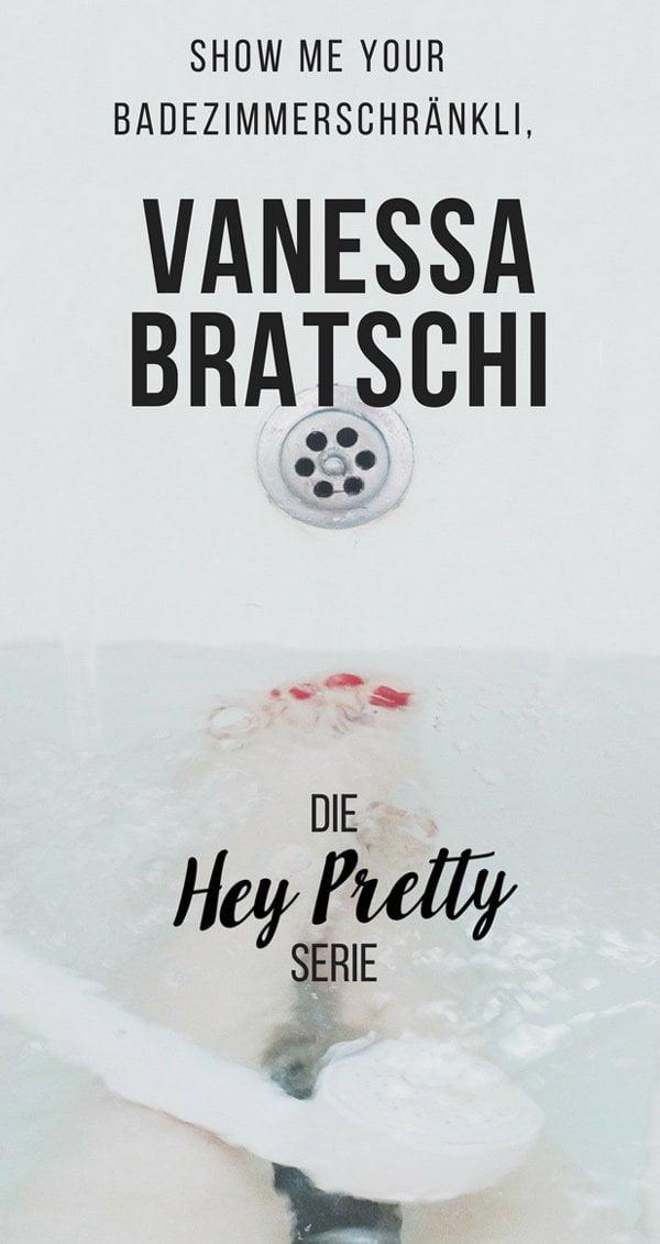 Show Me Your Badezimmerschränkli, Vanessa Bratschi! Die Hey Pretty Gesichtspflegeserie – echte Frauen, echte Pflegeroutinen