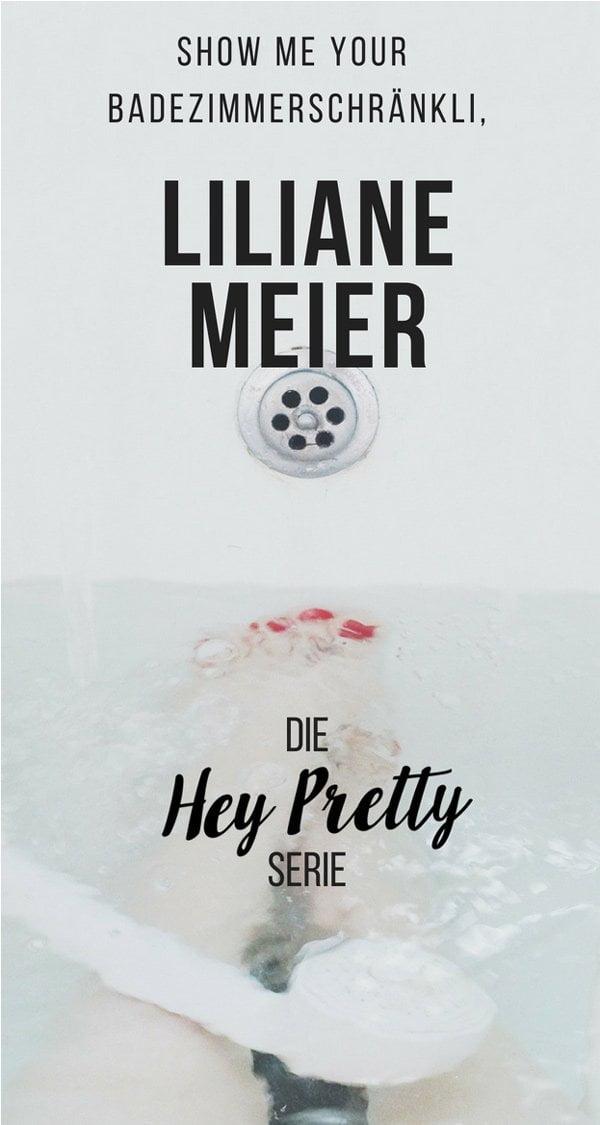 Show Me Your Badezimmerschränkli mit Liliane Meier (Little Yoga): Echte Gesichtspflegeroutinen von echten Frauen: Die Hey Pretty Serie