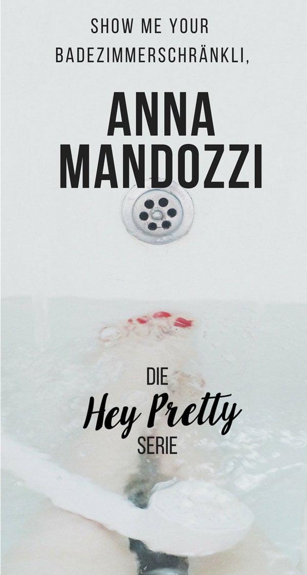 Show Me Your Badezimmerschränkli auf Hey Pretty: Anna Mandozzi von Biomazing (Naturkosmetik-Queen)
