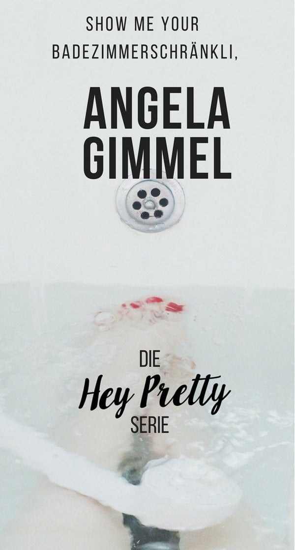 Show Me Your Badezimmerschränkli: Angela Gimmel (The Wüsten-Edition)