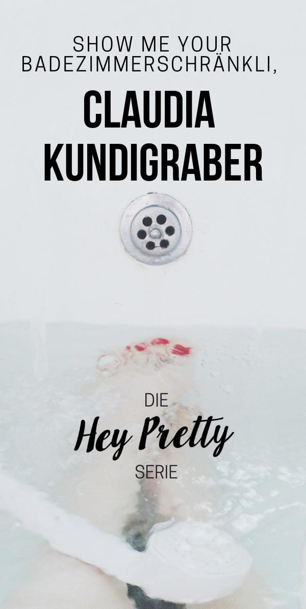 Echte Frauen, echte Hautpflegeroutinen: Claudia Kundigraber in «Show Me Your Badezimmerschränkli» auf Hey Pretty Beauty Blog