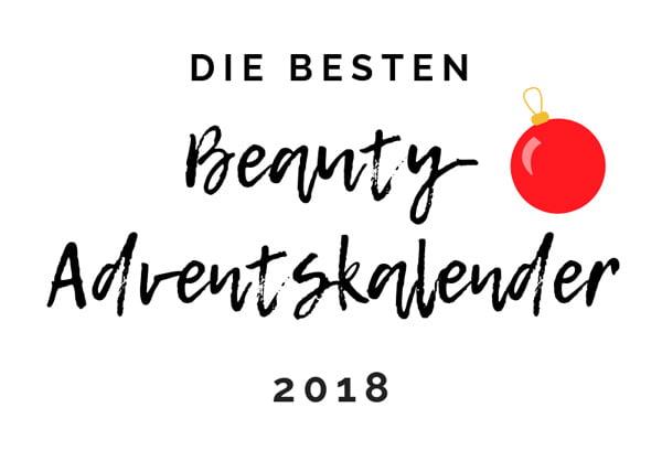 Die besten Beauty-Adventskalender 2018 auf Hey Pretty