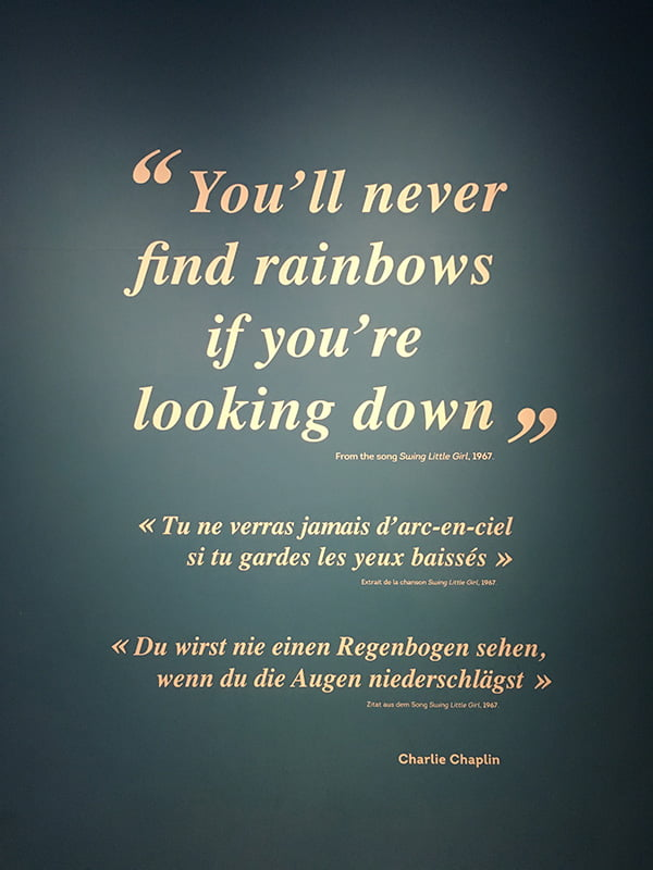 You'll never find rainbows if you're looking down (Charlie Chaplin, in Chaplin's World)