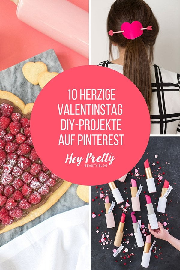 10 herzige Valentinstag DIY Projekte auf Pinterest, Rounded up by Hey Pretty Beauty Blog