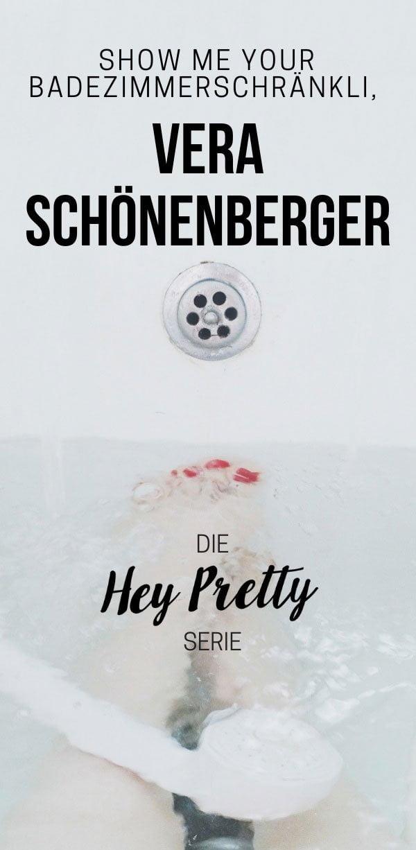 Show Me Your Badezimmerschränkli mit Vera Schönenberger (Hey Pretty Beauty Blog Serie)