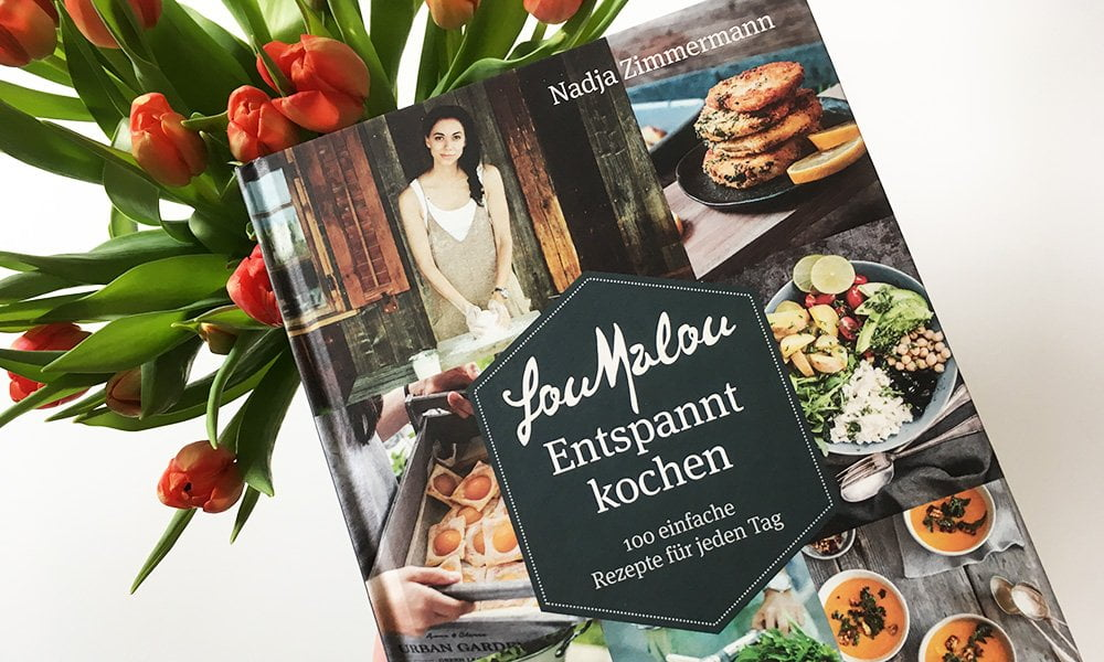 LouMalou – Entspannt kochen von Nadja Zimmermann (AT Verlag 2019), Kochbuchreview und Verlosung auf Hey Pretty