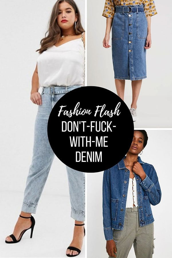 Hey Pretty Fashion Flash: Don't-Fuck-With-Me Demin zum Frühling 2019
