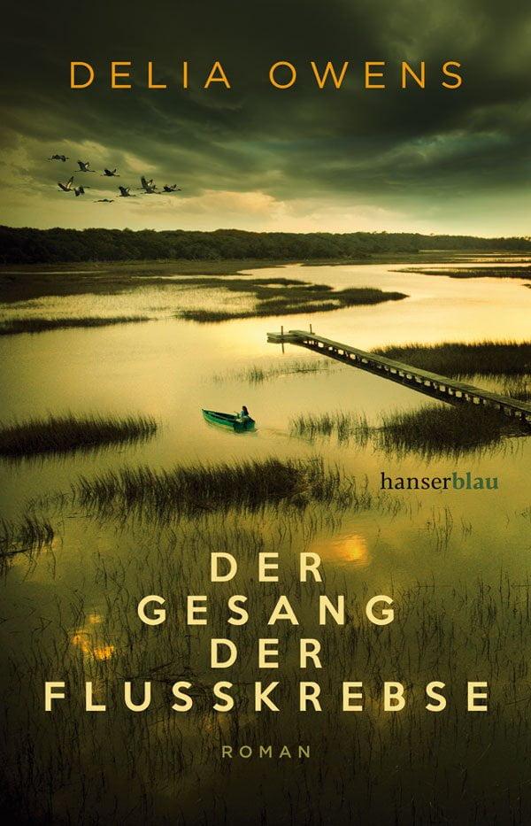 Delia Owens: Der Gesang der Flusskrebse (Hanser Verlag 2019): Fünf Lesetipps für Drama-Fans zum Book Lovers Day 2019 auf Hey Pretty (Buchrezension)