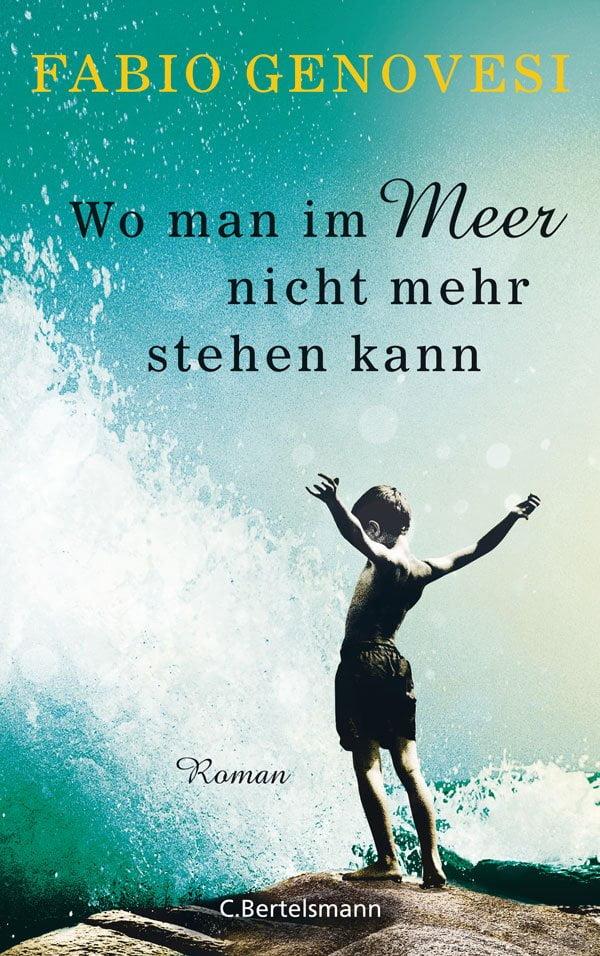 Fabio Genovesi: Wo man im Meer nicht mehr stehen kann (Bertelsmann Verlag 2019): Fünf Lesetipps für Drama-Fans zum Book Lovers Day 2019 auf Hey Pretty