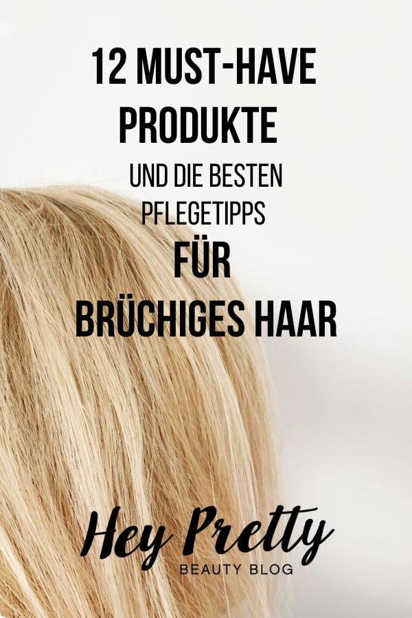 12 Must-Have Produkte und die besten Pflegetipps für brüchiges Haar – Hey Pretty Beauty Blog