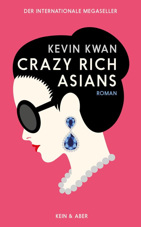 Kevin Kwan: Crazy Rich Asians (Buchcover, Image Copyright Kein & Aber Verlag)–  5 grossartige Romane für kalte Wintertage... und Nächte! Neue Romane im Januar 2020 – in der Hey Pretty Review