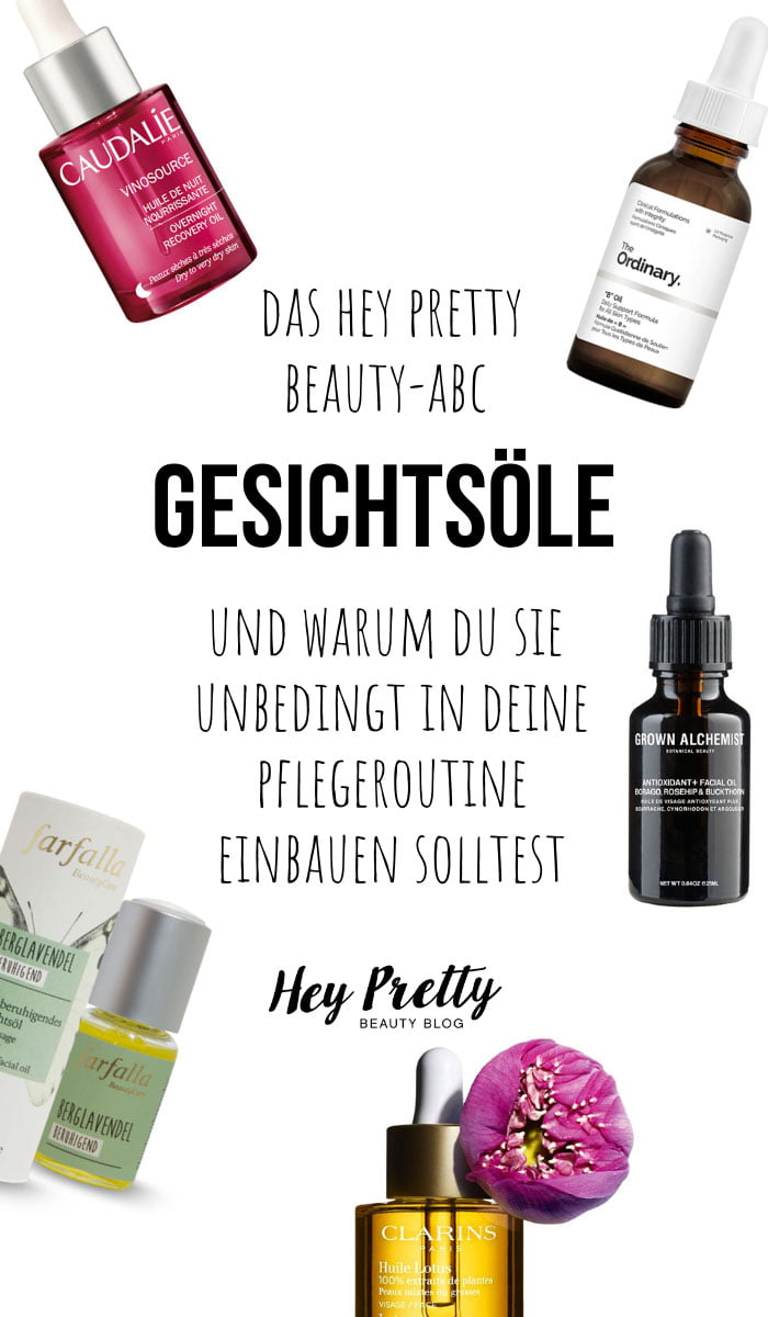 Hey Pretty Beauty-ABC: Gesichtsöle, und warum du sie in deine Pflegeroutine einbauen solltest