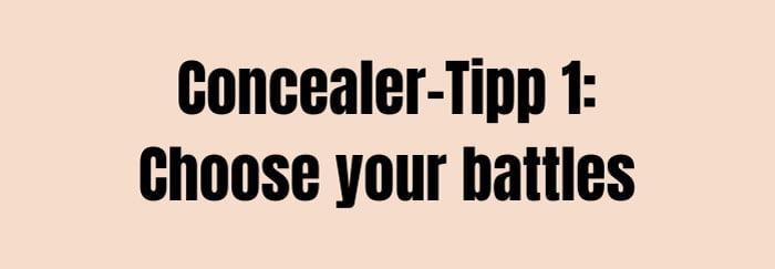Concealer Tipp 1: Choose your battles (Hey Pretty Beauty-ABC: Concealer)