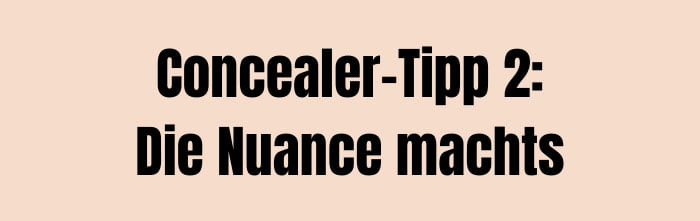 Concealer Tipp 2: Die Nuance machts (Hey Pretty Beauty-ABC: Concealer)