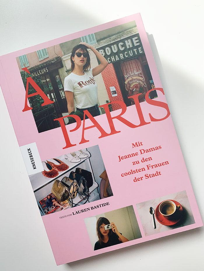 Buchcover «À Paris – mit Jeanne Damas zu den coolsten Frauen der Stadt» (Lauren Bastide), Alle Image Credits: Knesebeck Verlag/Jeanne Damas 2020, Buchreview auf Hey Pretty