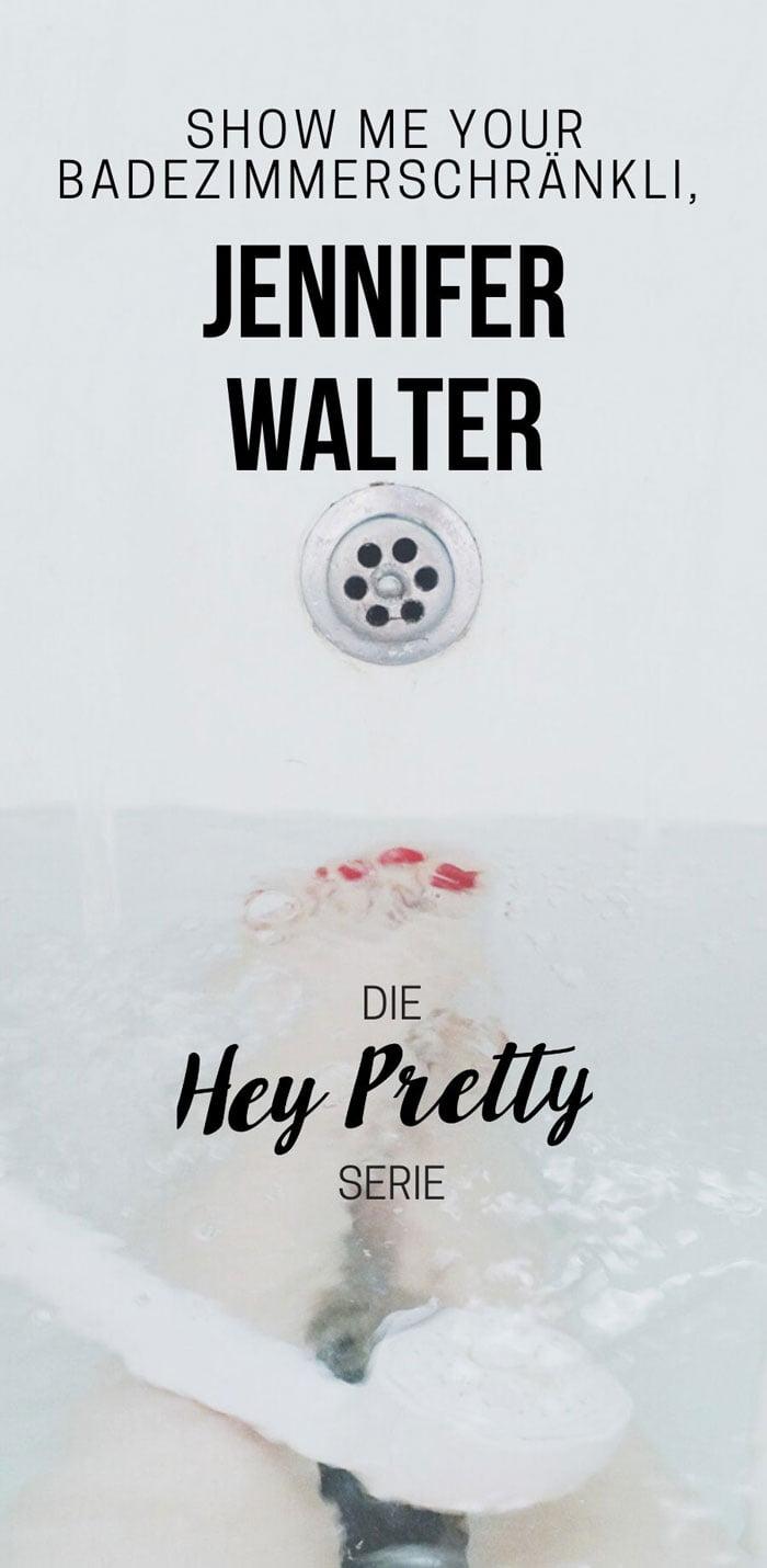 Show Me Your Badezimmerschränkli: Jennifer Walter (Die Skincare-Serie auf Hey Pretty Beauty Blog – Top Shelf von echten Frauen)