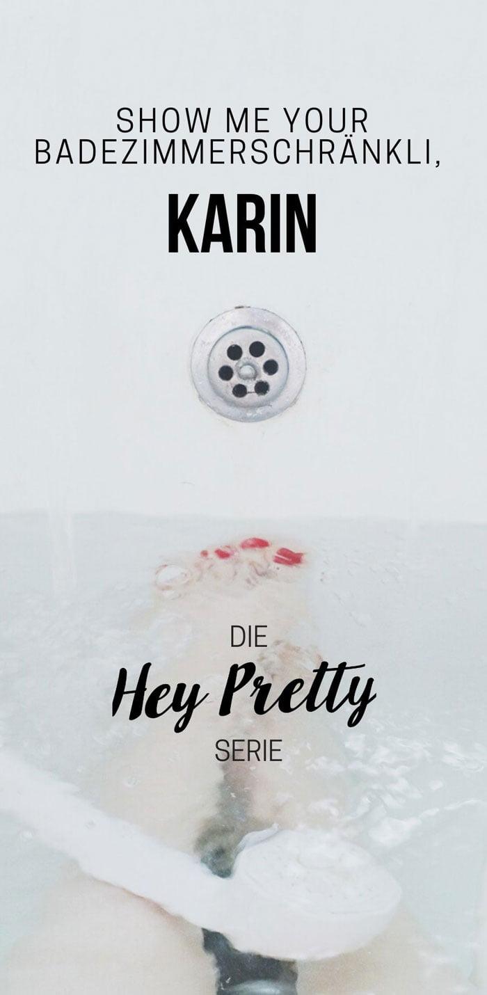 Show Me Your Badezimmerschränli: Karin von Karininchen (Hey Pretty Beauty Blog Serie)