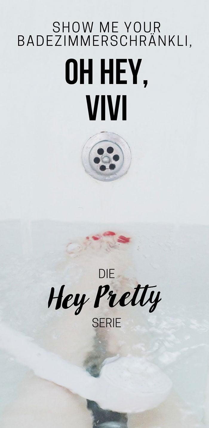 Oh Hey Vivi: Show Me Your Badezimmerschränli auf Hey Pretty Beauty Blog (Top Shelf Serie mit den Hautpflege Favoriten echter Frauen)