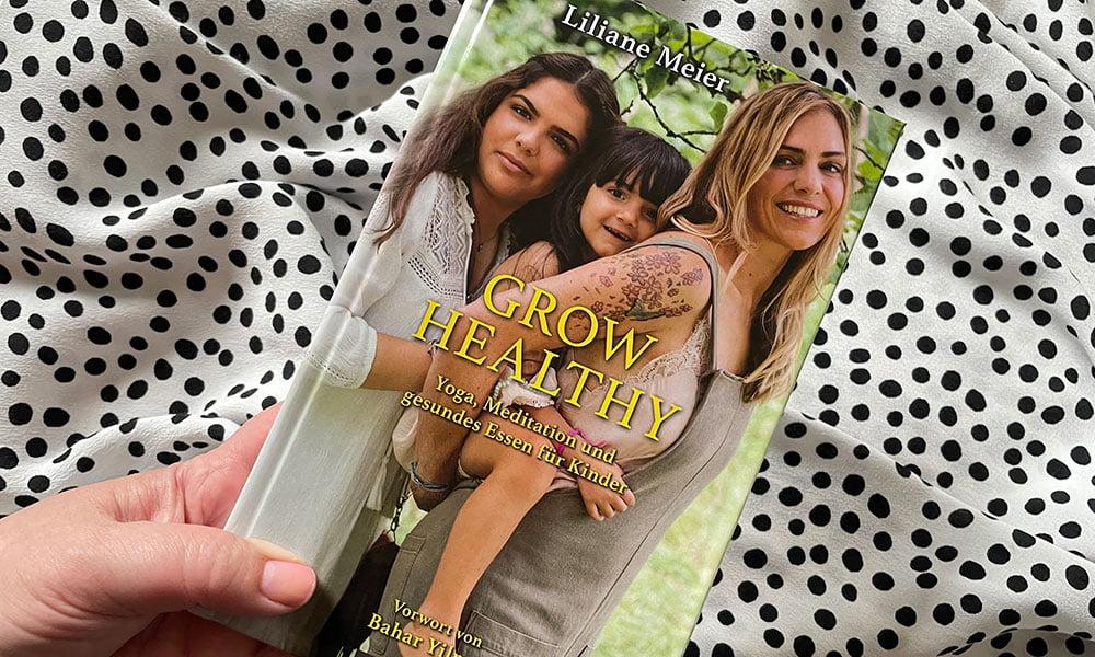 Buch-Review und Verlosung: «Grow Healthy» von Liliane Meier (Buchbesprechung) – Novum Pro Verlag 2021, Yoga, Meditation und gesundes Essen für Kinder (Hey Pretty)